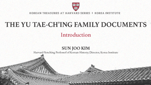 The Yu Tae-ch'ing Family Documents: Introduction