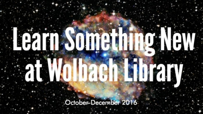 Announcement - Learn something new at Wolbach Library!