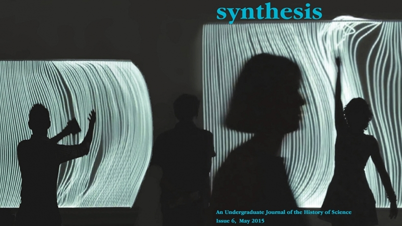 Synthesis, Issue No. 6, the undergraduate journal of history of science...