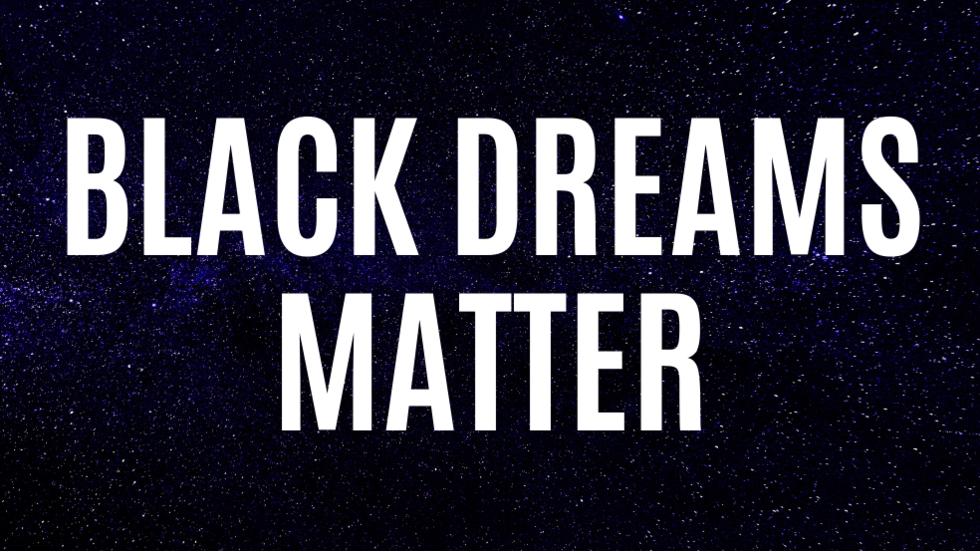 Image of night sky with stars with white text: Black Dreams Matter