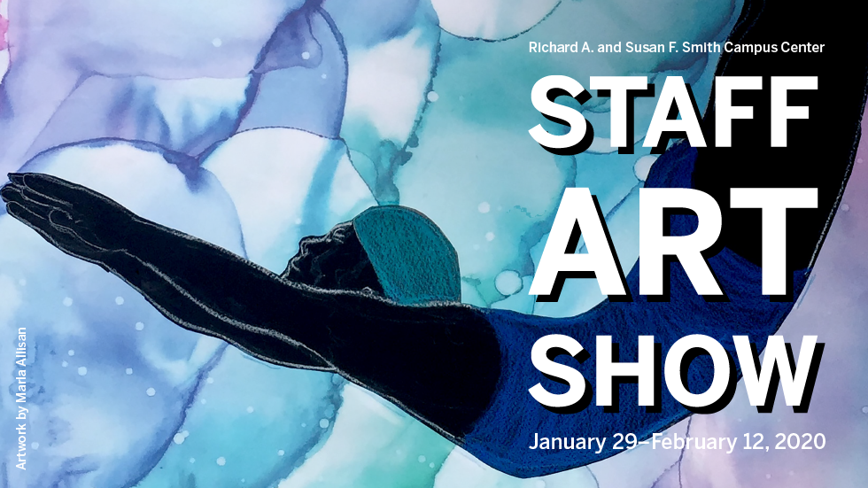 Smith Campus Center Staff Art Show Banner, January 29-February 12, 2020