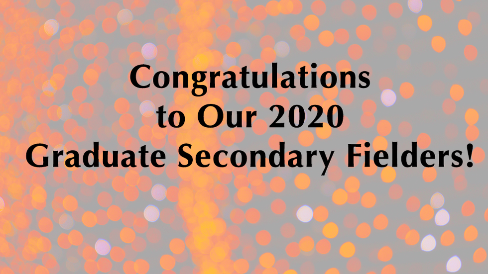 Congratulations to Our 2020 Graduate Secondary Fielders
