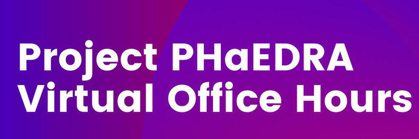 Project Phaedra Virtual Office Hours