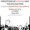 "Upcoming Discussion: ""Why Anthropology Matters: Perceptions of Violence and the 2016 Election"""