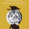 Lorgia Garcia-Peña on her book, The Borders of Dominicanidad: Race, Nation, and Archives of Contradiction