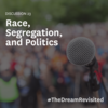 Race, Segregation, and Politics