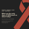 Image of red ribbon. Text ID: Tuesday, March 17, 2020. 3:00–4:00 PM ET. What can the early days of AIDS teach us about today? https://harvard.zoom.us/j/7735053140. Join Jessica Halem in interview with Marshall Forstein, MD, and Kenneth Mayer, MD