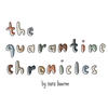 "illustrated text reading ""the quarantine chronicles"""