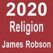 "Red block with white text reading ""2020, Religion, James Robson"""
